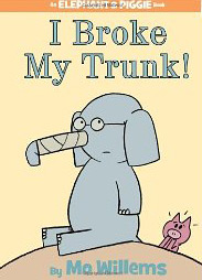 I broke my trunk by Mo Willems
