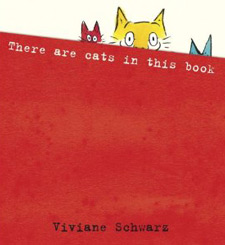 There are cats in this book by Vivian Schwarz
