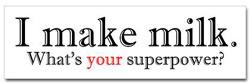 I make milk - superpower