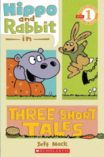 Hippo and Rabbit in three short tales by Jeff Mack