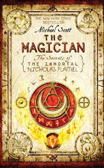 The Magician (The Secrets of the Immortal Nicholas Flamel) by Michael Scott