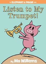 Listen to my trumpet by Mo Willems