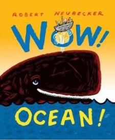 Wow! Ocean! by Robert Neubecker