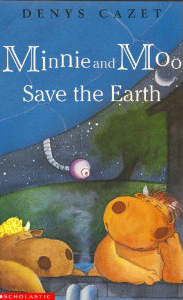 Minnie and Moo save the earth by Denyz Cazet