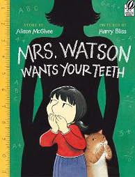 Mrs Watson wants your teeth by Allison Mc Ghee