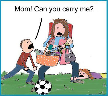 Mom, can you carry me?