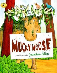 Mucky Moose by Jonathan Allen