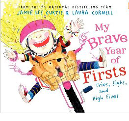 My Brave Year of Firsts : Tries, Sighs, and High Fives by Jamie Lee Curtis