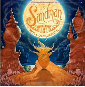 The Sandman: The Story of Sanderson Mansnoozie by William Joyce