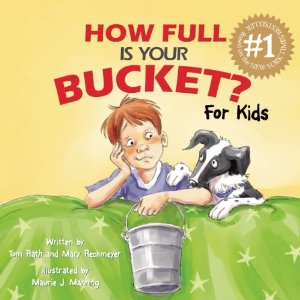 How Full Is Your Bucket For Kids by Tom Rath