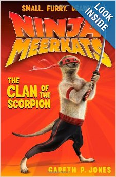 The Ninja Meerkats series by Gareth Jones and Luke Finlayson