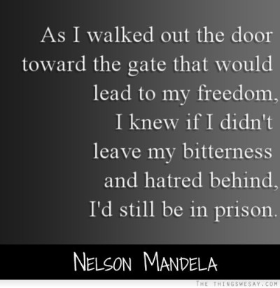 Mandela quote - leave hatred behind